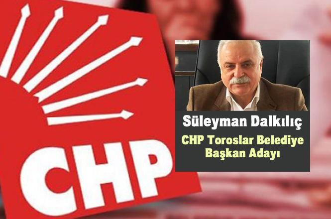 CHP Toroslar Belediye Başkan Adayı Süleyman Dalkılıç Kimdir? 31 Mart Seçimlerinde CHP Toroslar Başkan Adayı