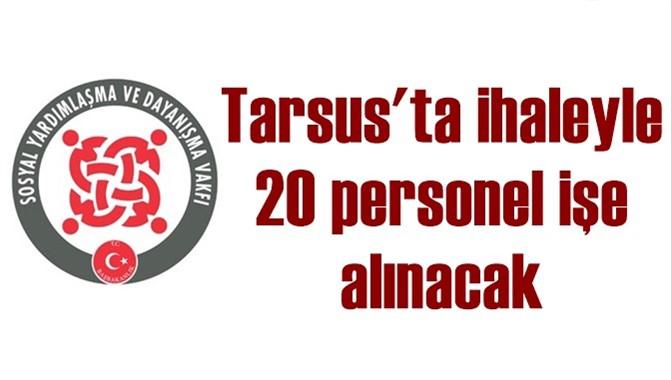 Tarsus SYDV'ye İhaleyle 10 Ay Süreli 20 Kişi Alınacak