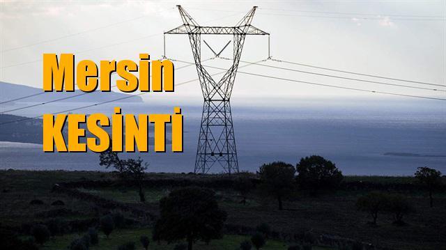 Mersin Elektrik Kesintisi 1 Mart 2019 Cuma Elektrik Kesintileri