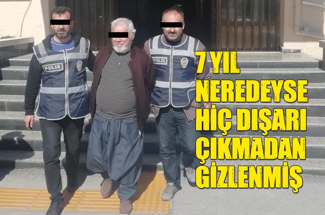 Mersin Tarsus'ta Hakkında Arama-Yakalama Bulunan Şahıs 7 Yıl Boyunca Neredeyse Hiç Dışarı Çıkmamış