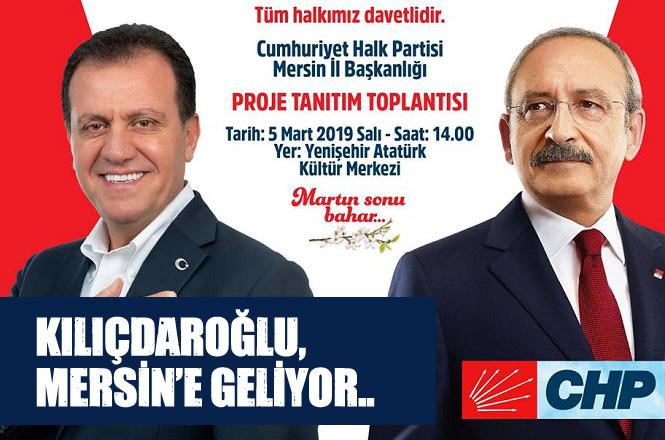 CHP Genel Başkanı Kemal Kılıçdaroğlu Mersin'e Geliyor, Başkan Adayı Seçer'in Projeleri Tanıtılacak