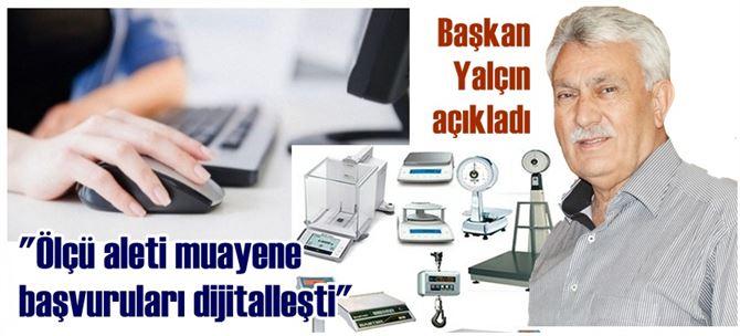 """Başkan Erdoğan Yalçın: """"Ölçü aleti muayene başvuruları dijitalleşti"""""""