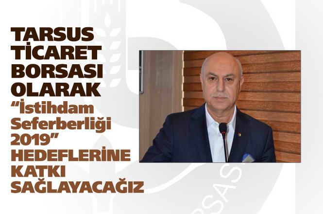 """Tarsus Ticaret Borsası, """"Burası Türkiye, Burada İş Var"""" İstihdam Seferberliği 2019'a Katkı"""