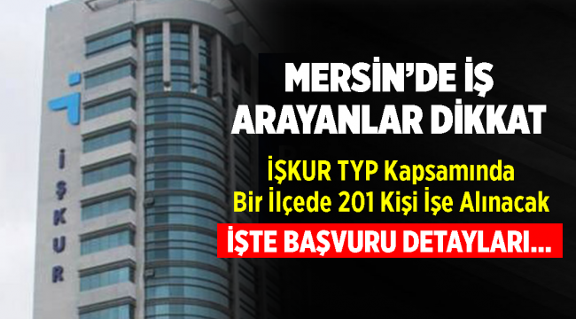 Mersin'de 201 Kişi İŞKUR TYP Kapsamında İşe Alınacak
