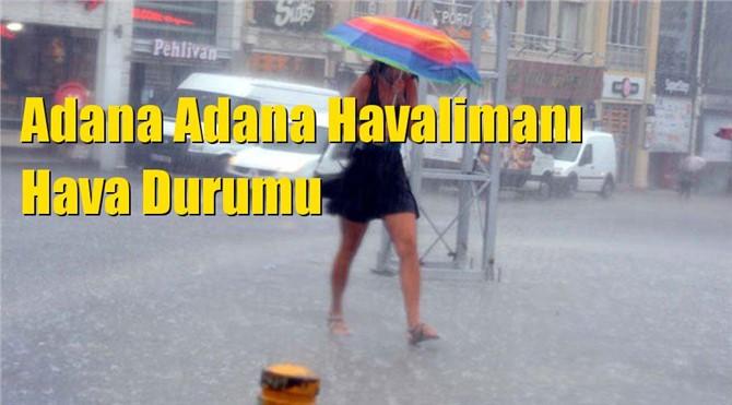 Adana Kozan, Seyhan, Karataş, İmamoğlu, Yumurtalık, Yüreğir, Aladağ, Çukurova, Pozantı, Saimbeyli, Sarıçam Hava Durumu