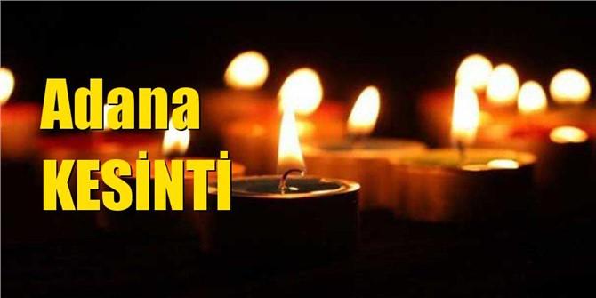 Adana Elektrik Kesintisi, Adana ve İlçelerinde Cumartesi Günü Elektrik Kesintisi Yapılacak Olan Yerler ve Kesinti Saatleri