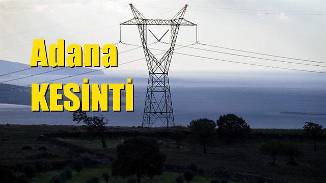 17 Mart Pazar Günü Adana Elektrik Kesintileri