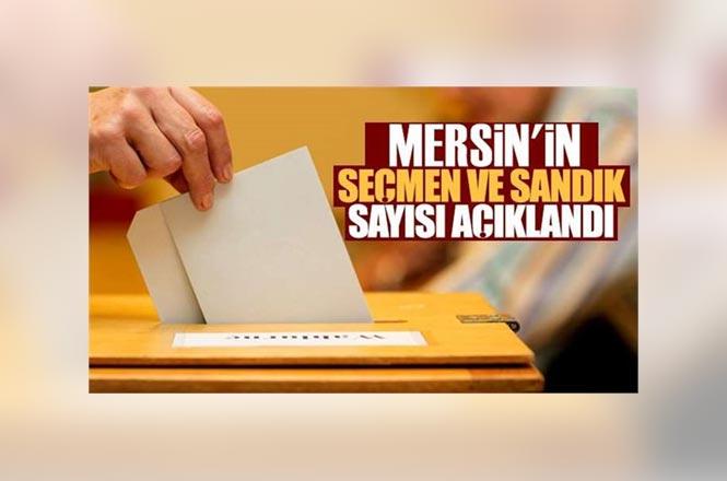 Mersin'de 1 Milyon 281 Bin 570 Seçmen Oy Kullanacak, Hangi İlçede Kaç Oy Kullanılacak Kaç Sandık Var