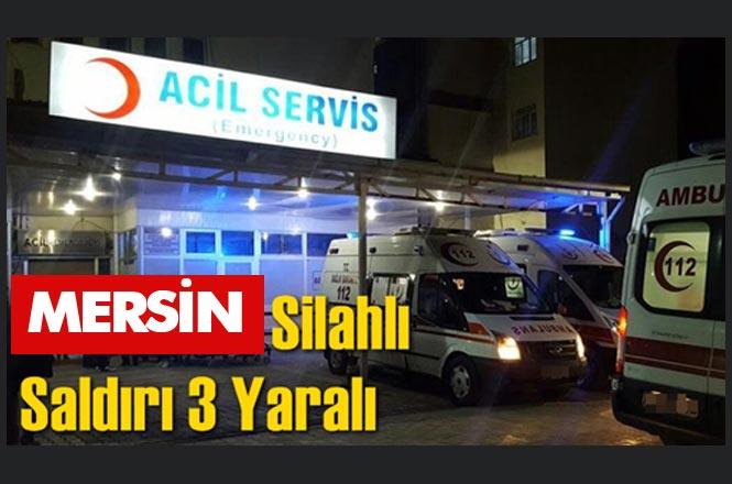 Mersin Tarsus Girne Mahallesinde Silahlı Saldırı 3 Kişi Bacaklarından Yaralandı