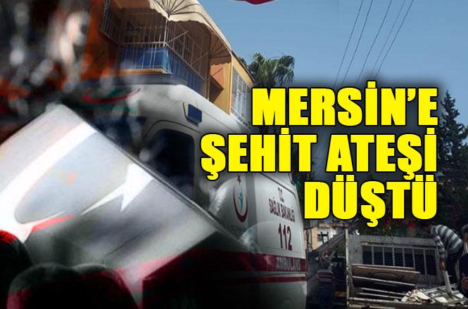 Mersin'e Ateş Düştü, Mersinli Asb. Kd. Bçvş. Hüseyin Bulut İzmir'de Şehit Oldu