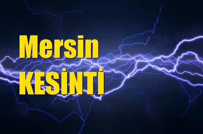 Mersin'de 1 Mayıs Çarşamba Günü Kesinti Yapılacak Yerler ve Saatleri İlçeler Dahil