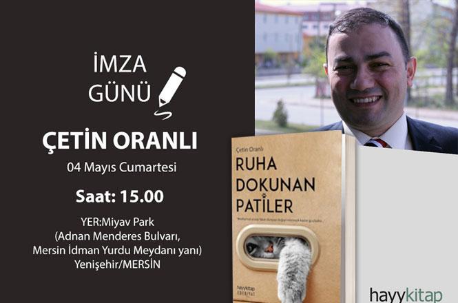 """Gazeteci - Yazar Çetin Oranlı'nın """"Ruha Dokunan Patiler"""" Kitabının İmza Günü Miyav Park'ta Yapılacak"""