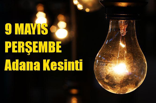 Adana Elektrik Kesintisi 9 Mayıs Perşembe Günü Kesintileri