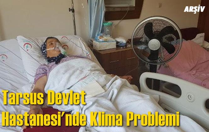 Tarsus Devlet Hastanesi'nde Klima Problemi
