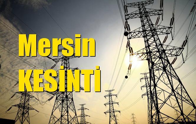 23 Mayıs Perşembe, Mersin Elektrik Kesintisi