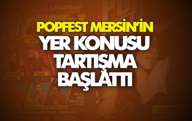 Popfest Mersin'in Düzenleneceği Yer, Kamuoyunda Büyük Tartışma Başlattı