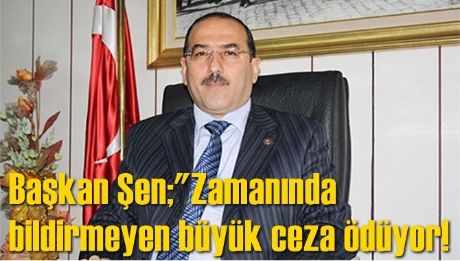 """Başkan Şen; """"Ticari Araçlarn Ötv'siz Yenilenmesi İçin Süre Uzatılmalı"""""""