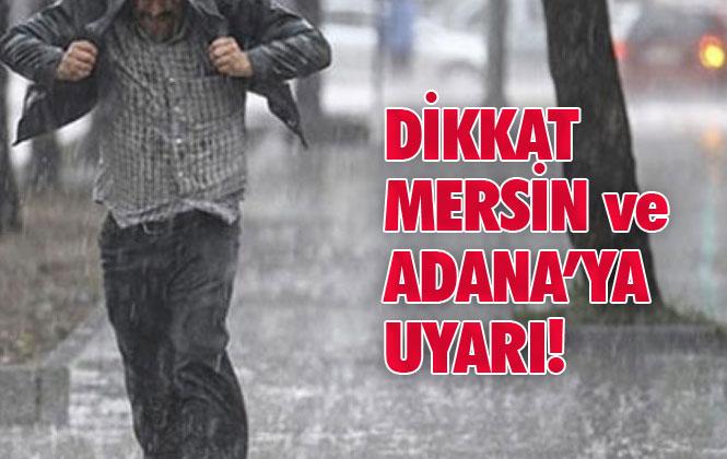 Mersin ve Adana'ya Meteorolojik Uyarı! Özellikle Çamlıyayla Ve Toroslar'a Mgm'den Uyarı Yapıldı