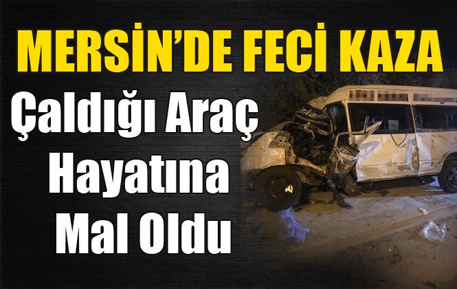Mersin'de Feci Kazada Bir Kişi Hayatını Kaybetti