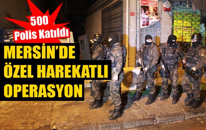 Mersin Tarsus'ta Uyuşturucu Satıcılarına Dev Operasyon