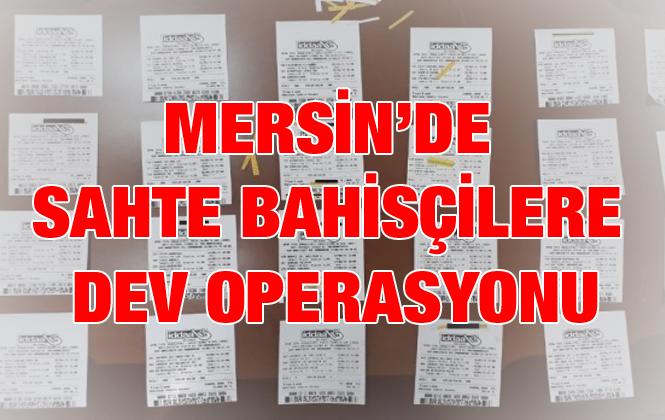 Mersin'de Dev Bahis Operasyonu