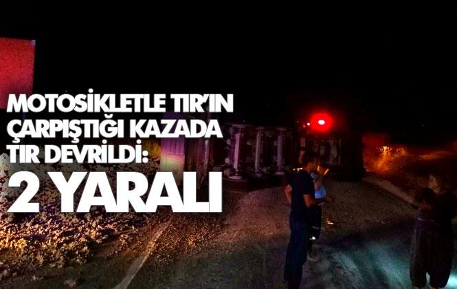 Mersin Tarsus Taşçılı'da TIR'la Motosikletin Çarpıştığı Kazada, TIR Devrildi