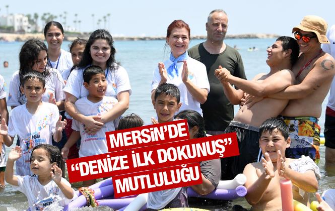 """Mersin'de """"Denize İlk Dokunuş"""" Mutluluğu"""