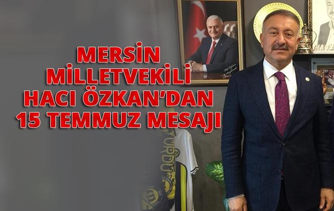 Vekil Özkan'dan 15 Temmuz Şehitlerini Anma, Demokrasi ve Milli Birlik Günü Kutlama Mesajı