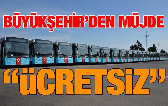 Mersin'de 15 Temmuz'da Toplu Taşıma Ücretsiz Olacak