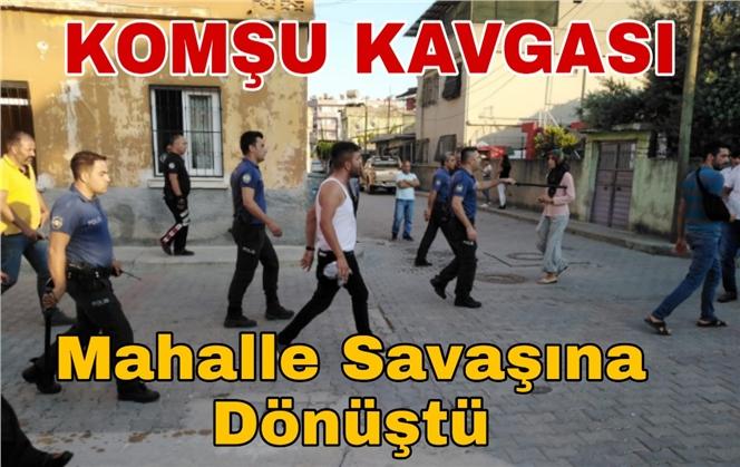 Mersin Tarsus'ta Mahalle Kavgası Büyüdü Ortalık Karıştı