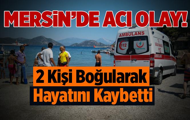 Mersin'de Denize Giren 2 Kişi Boğularak Hayatını Kaybetti