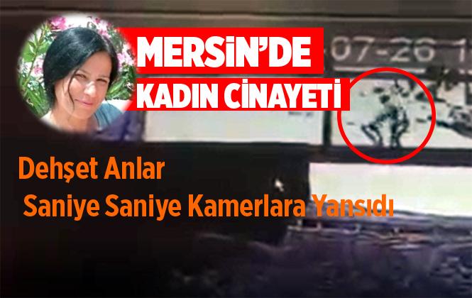 Mersin'de Gülnar'da Kadın Cinayeti Saniye Saniye Kameralara Yansıdı