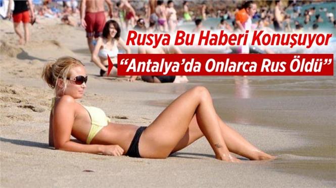 """Rusya'nın Konuştuğu Haber """"Antalya'da onlarca Rus öldü"""""""