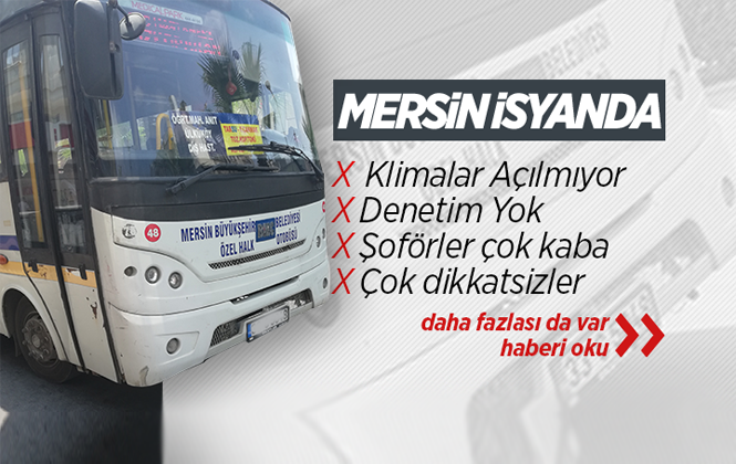 Mersin'de Toplu Taşıma Araçları Klimaları Çalıştırmıyor