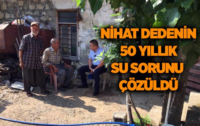 Mersin'de Nihat Dede'nin 50 Yıllık İçme Suyu Sorunu Çözüldü