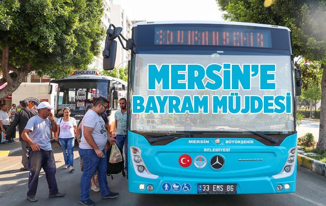 Mersin'de Ulaşım Bayram Boyunca Ücretsiz Olacak