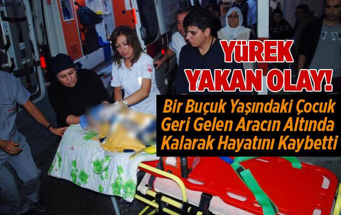 Mersin Tarsus'ta Aracın Altında Kalan Bir Buçuk Yaşındaki Çocuk Hayatını Kaybetti