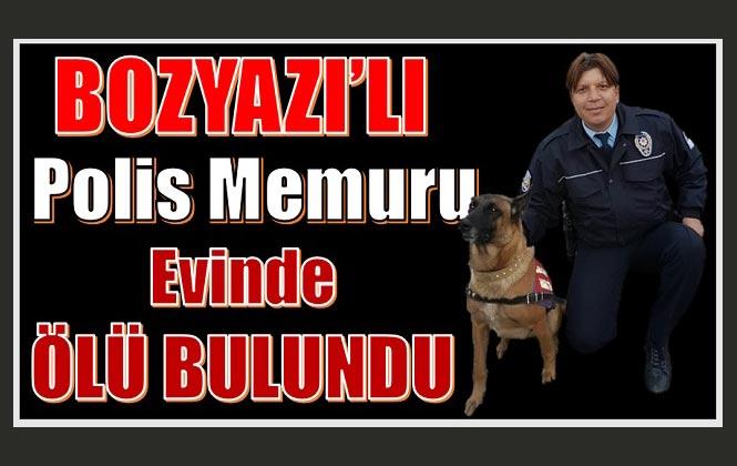 Mersin Bozyazı'lı Polis Memuru Yalçın Türkmen, Evinde Ölü Bulundu