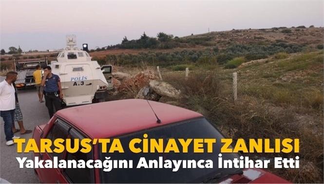 Mersin Tarsus Bolatlı Mahallesinde İntihar Olayı: Cinayet Şüphelisi İntihar Etti