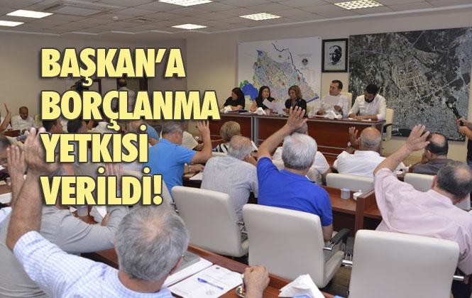 Yenişehir Belediye Meclisi, Yenişehir Belediye Başkanı Abdullah Özyiğit'e Borçlanma Yetkisi Verdi
