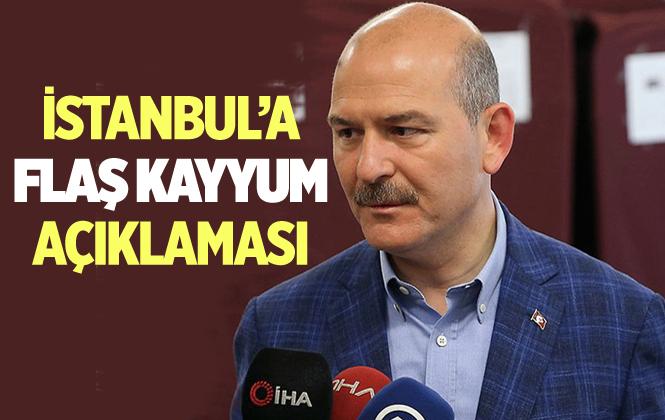 İçişleri Bakanı Süleyman Soylu'dan ''İstanbul'a kayyum'' açıklaması