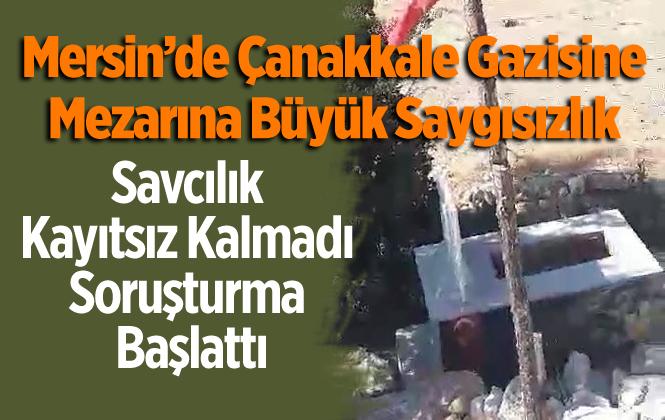 Mersin'de Çanakkale Gazinin Mezarına Saygısızlık