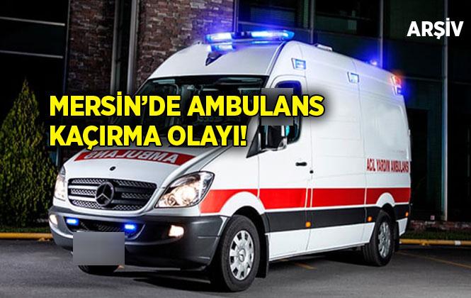 Mersin'de Ambulans Kaçırma Olayı! Otoyol Gişelerde Yakalandı