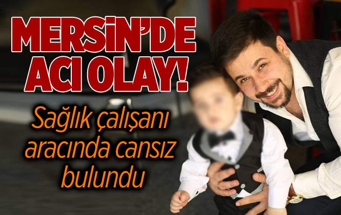 Mersin Tarsus'ta Sağlık Çalışanı 31 Yaşındaki K. Çelik İsimli Hemşir'in Araçta Cansız Bulundu