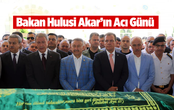 Milli Savunma Bakanı Hulusi Akar'ın Halasının Oğlu Mehmet Maraşlıoğu Hayatını Kaybetti
