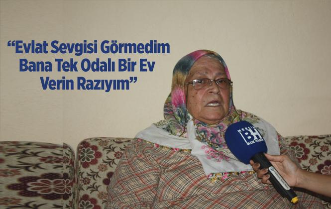 """70 Yaşındaki Gülay Aydın """"yetkililerden Yardım İstiyorum"""""""