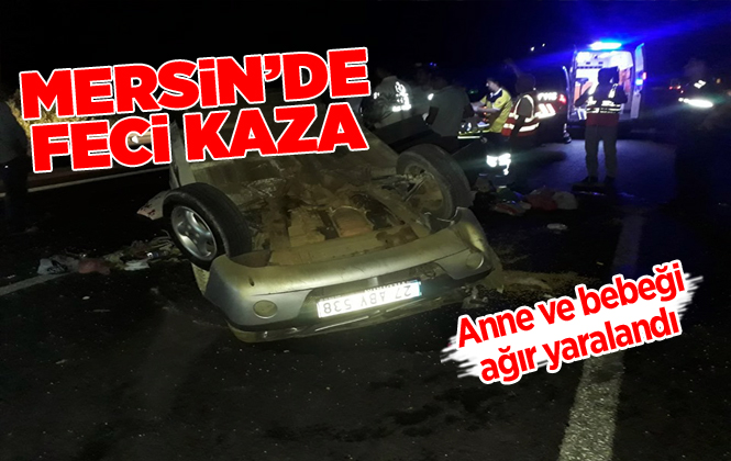 Mersin Tarsus'ta Trafik Kazası; Birisi Bebek 2 Ağır Yaralı