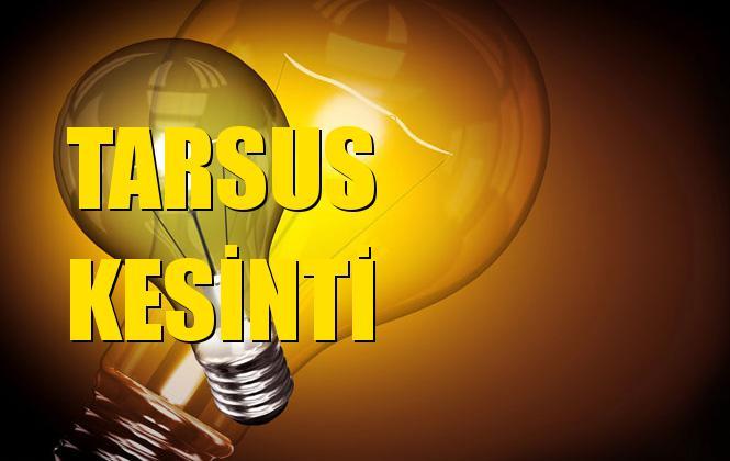 Tarsus Elektrik Kesintisi 25 Eylül Çarşamba