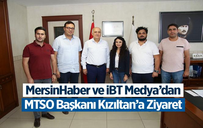Mersin Haber ve İBT Medya'dan MTSO Başkanı Ayhan Kızıltan'a Ziyaret