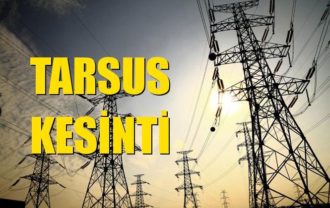 Tarsus Elektrik Kesintisi 01 Ekim Salı